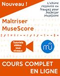 Maitriser MuseScore, le cours complet en ligne !